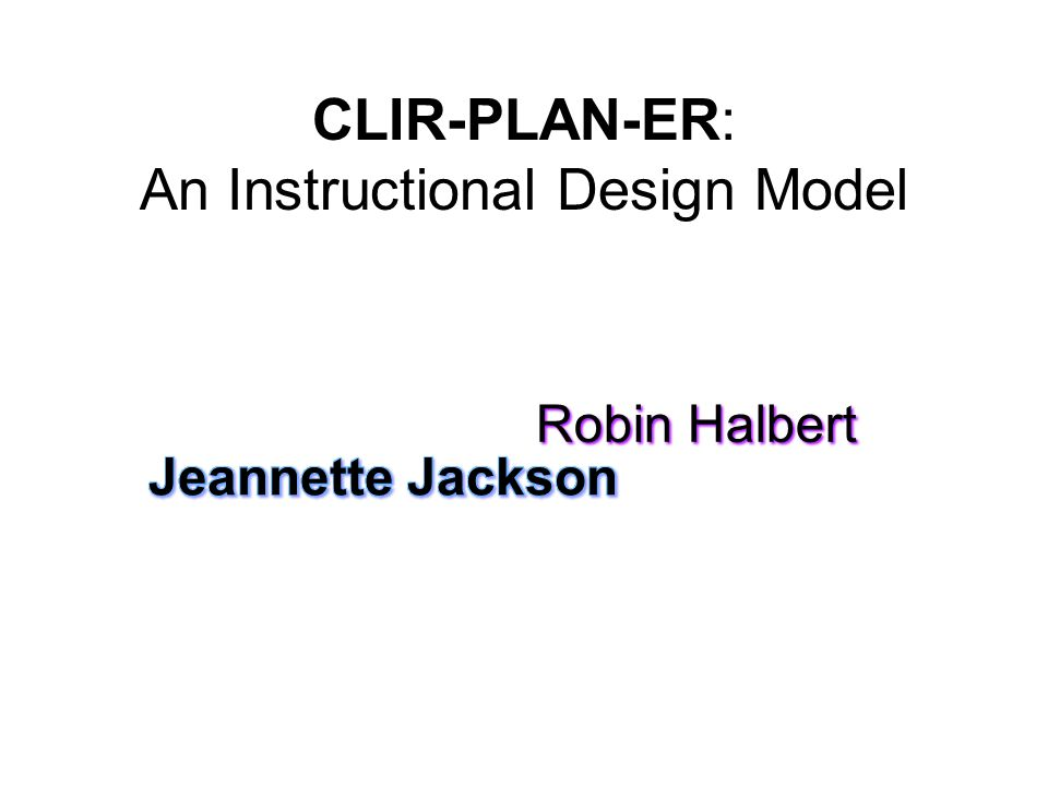 CLIR-PLAN-ER: An Instructional Design Model