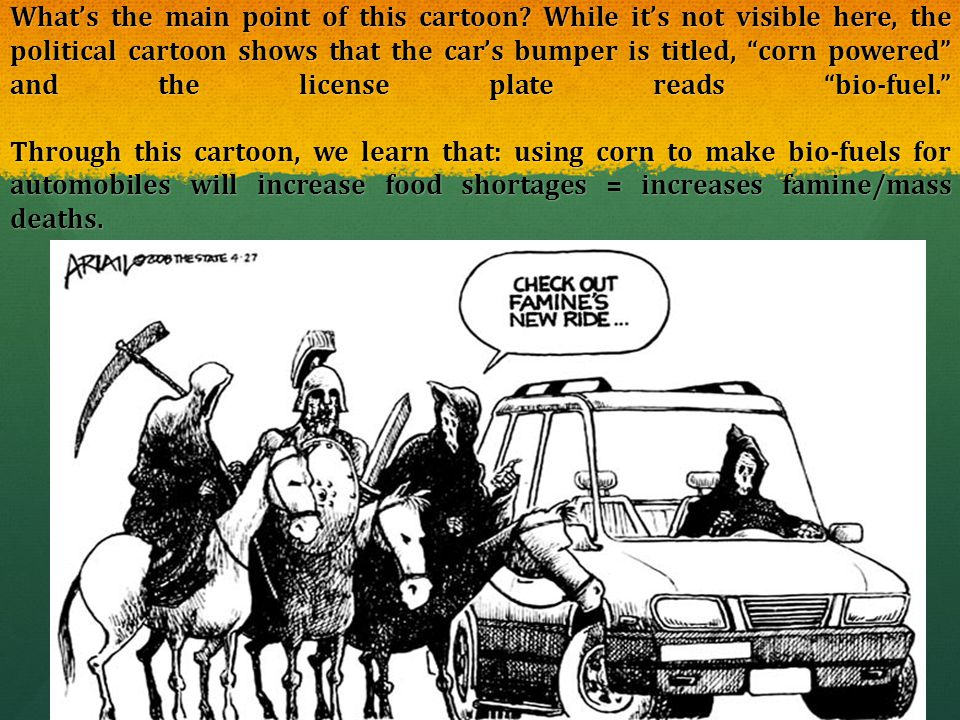 """What's the main point of this cartoon? While it's not visible here, the political cartoon shows that the car's bumper is titled, """"corn powered"""" and th"""