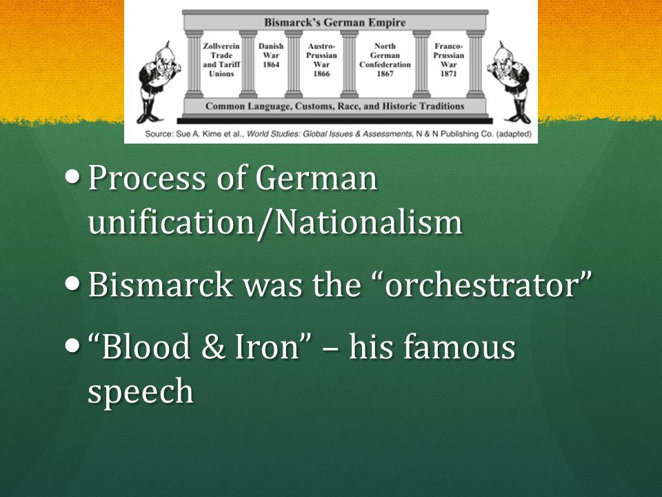 "Process of German unification/Nationalism Process of German unification/Nationalism Bismarck was the ""orchestrator"" Bismarck was the ""orchestrator"" ""B"