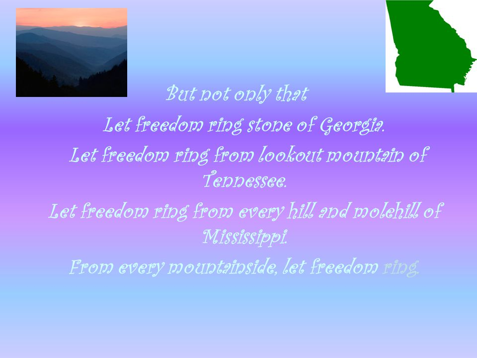 But not only that Let freedom ring stone of Georgia.