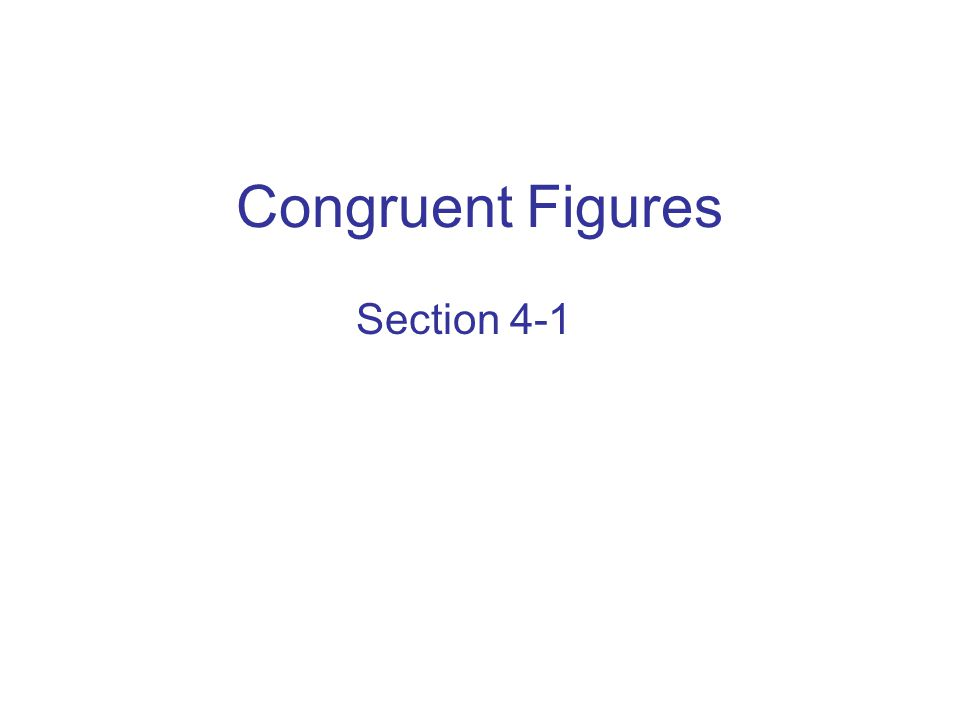 Congruent Figures Section 4-1