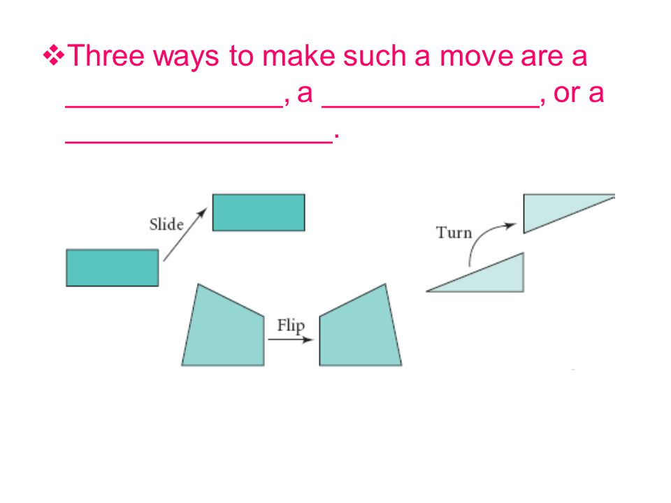  Three ways to make such a move are a _____________, a _____________, or a ________________.