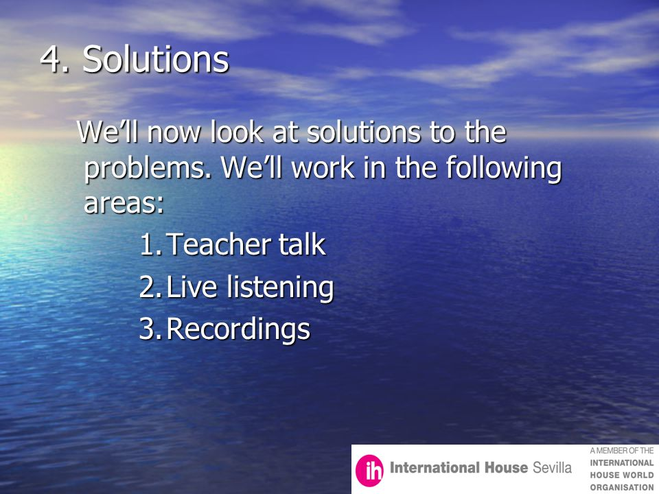 4. Solutions We'll now look at solutions to the problems.