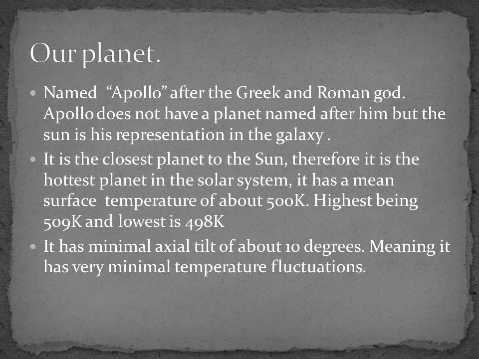 Named Apollo after the Greek and Roman god.