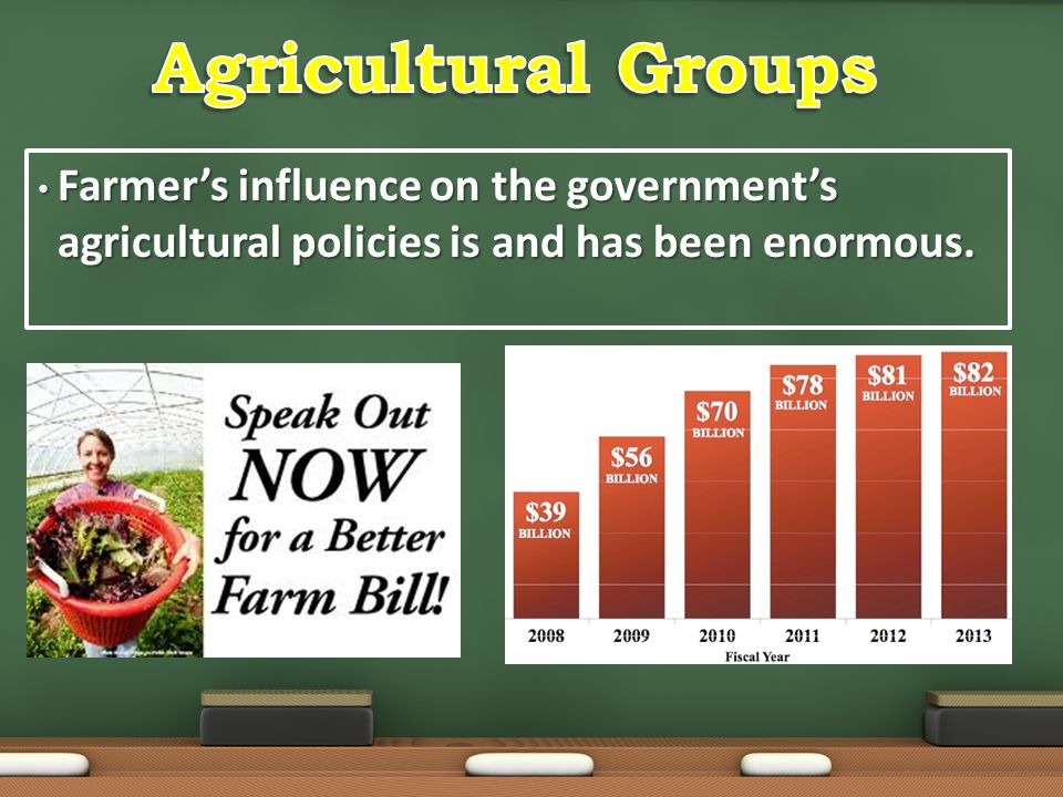 Farmer's influence on the government's agricultural policies is and has been enormous. Farmer's influence on the government's agricultural policies is