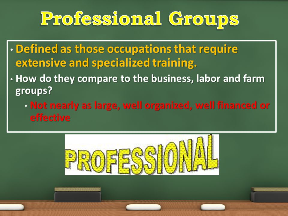 Defined as those occupations that require extensive and specialized training. Defined as those occupations that require extensive and specialized trai