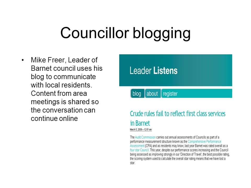 Councillor blogging Mike Freer, Leader of Barnet council uses his blog to communicate with local residents.