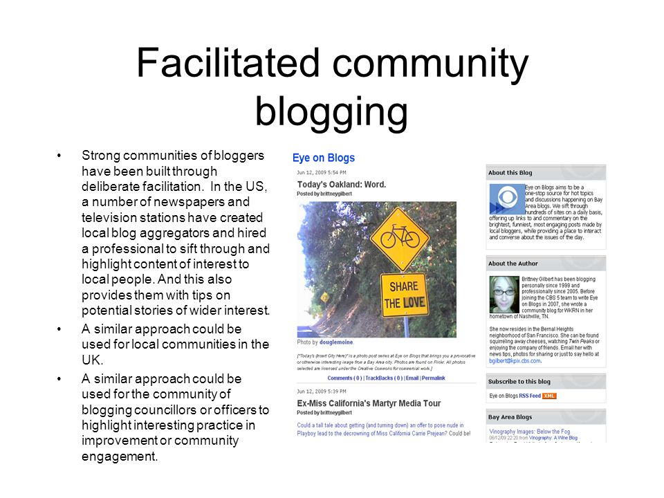 Facilitated community blogging Strong communities of bloggers have been built through deliberate facilitation.