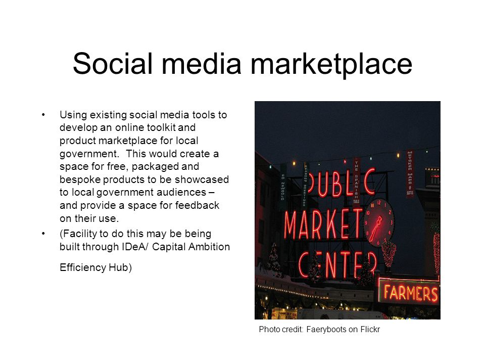 Social media marketplace Using existing social media tools to develop an online toolkit and product marketplace for local government.