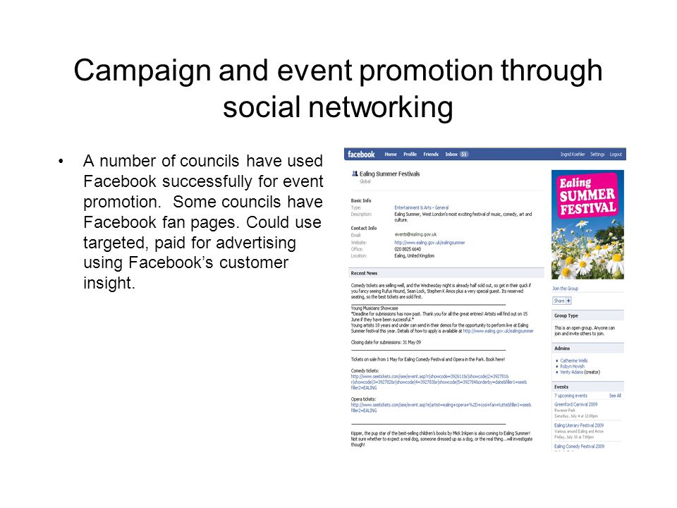 Campaign and event promotion through social networking A number of councils have used Facebook successfully for event promotion.
