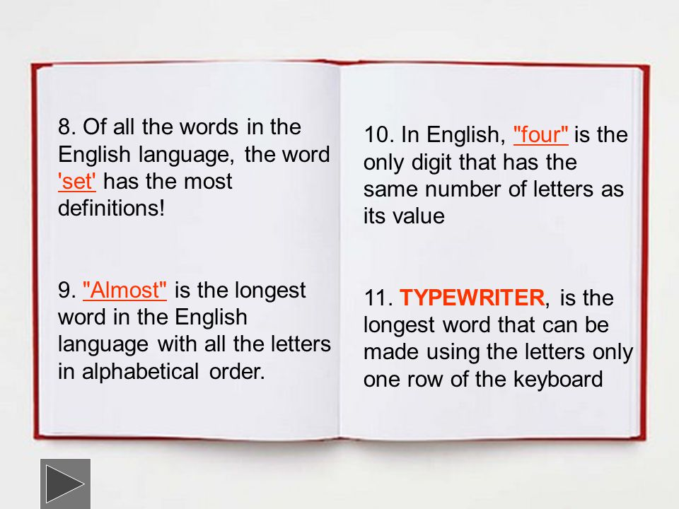8.Of all the words in the English language, the word set has the most definitions.