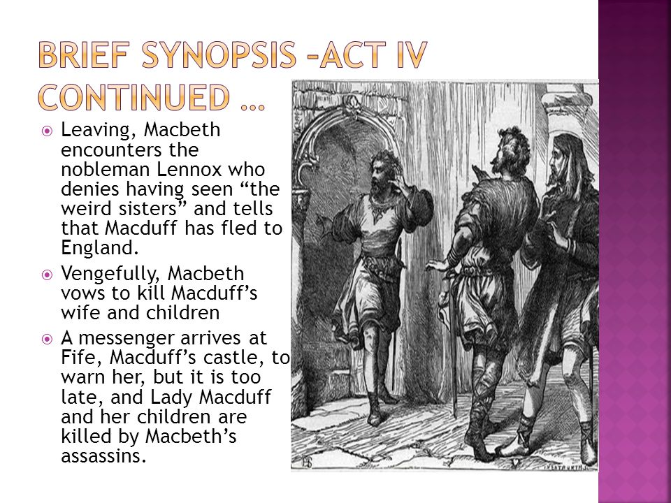  Malcolm is at the kings palace in England where he tests Macduff's loyalty to the cause against Macbeth.