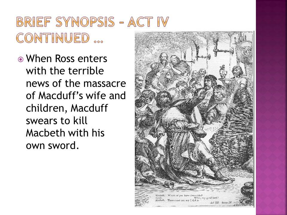  Both the murderer and Lady Macduff herself call Macduff a traitor.
