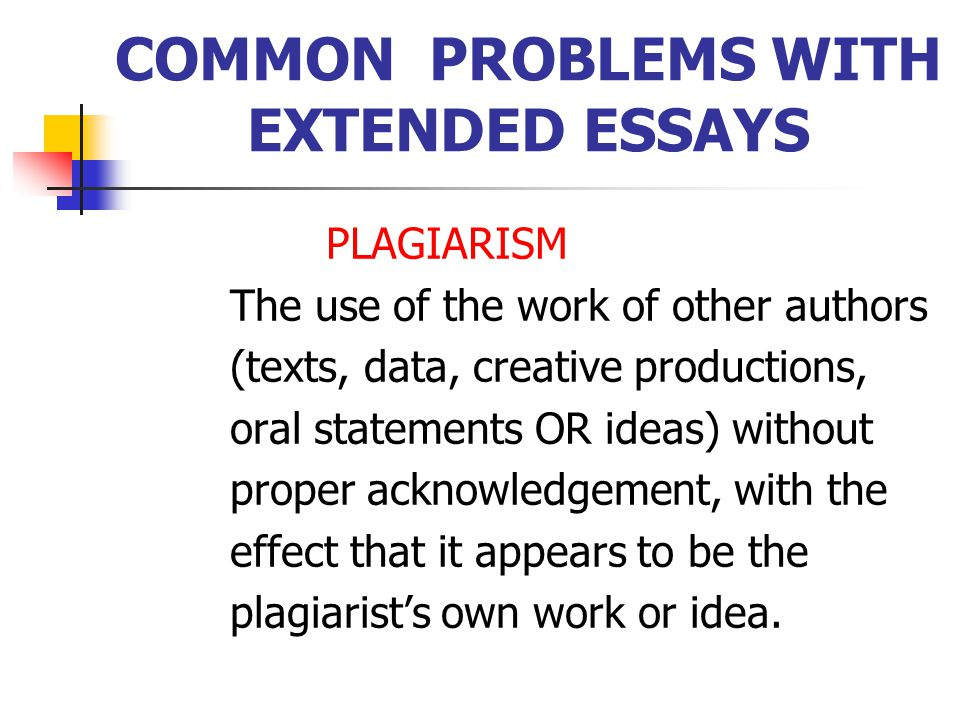 COMMON PROBLEMS WITH EXTENDED ESSAYS Bad pacing of the research and writing process