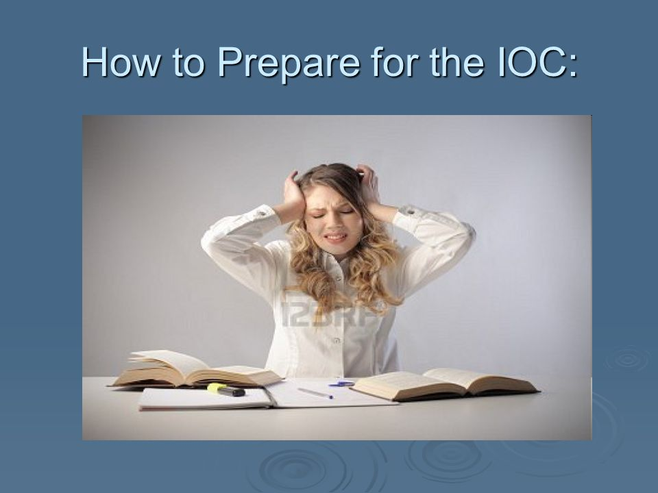 How to Prepare for the IOC: