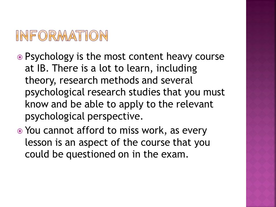  Psychology is the most content heavy course at IB.