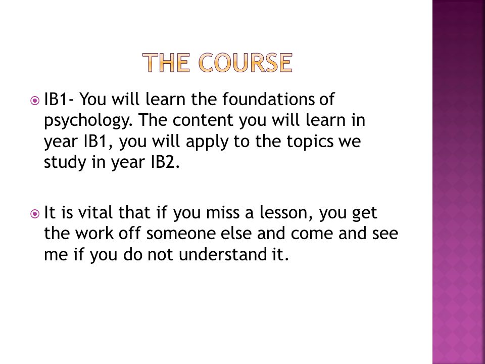  IB1- You will learn the foundations of psychology.
