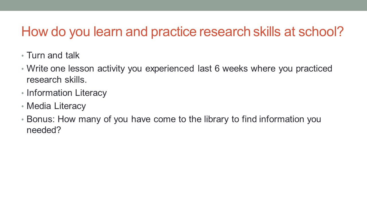 How do you learn and practice research skills at school.