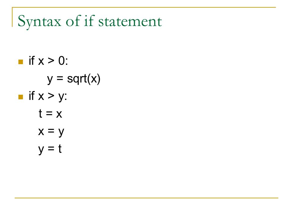 If-Then Statement Determine whether or not to execute a statement (which can be a single statement or an entire block) TRUE FALSE statement expression