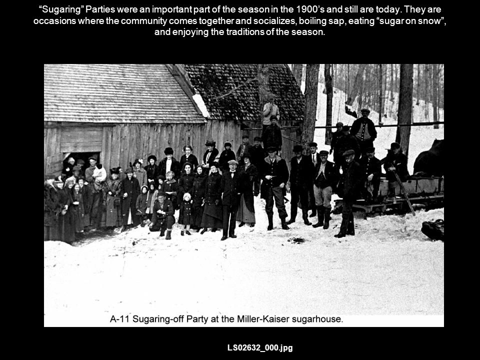 Sugaring Parties were an important part of the season in the 1900's and still are today.