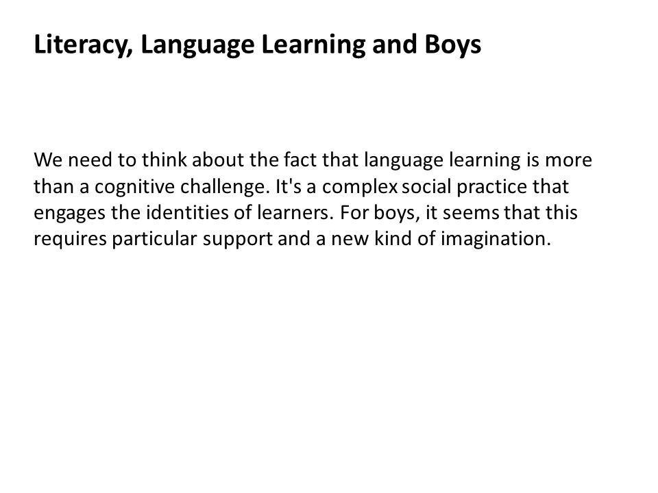We need to think about the fact that language learning is more than a cognitive challenge.