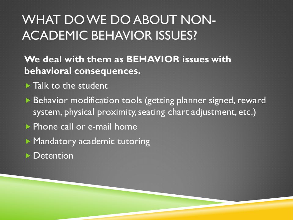 WHAT DO WE DO ABOUT NON- ACADEMIC BEHAVIOR ISSUES.