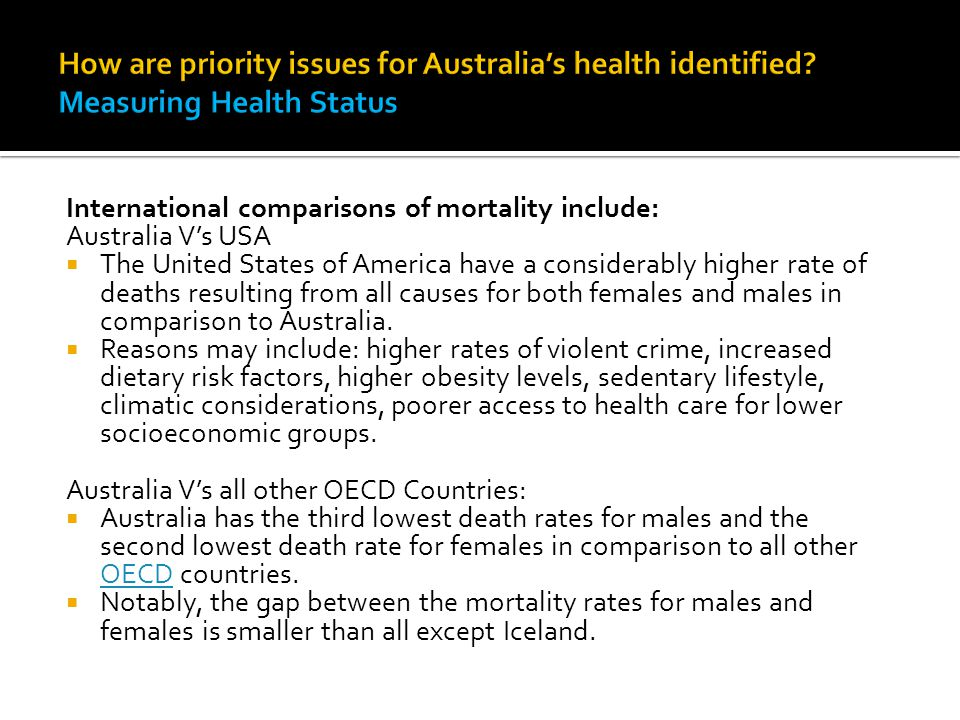 Infant Mortality  This measure is considered to be the most important indicator of the health status of a nation and can also predict adult life expectancy.