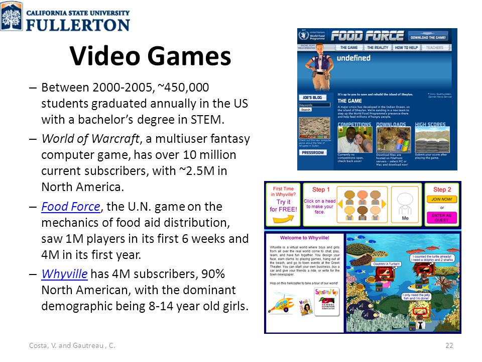 Video Games – Between 2000-2005, ~450,000 students graduated annually in the US with a bachelor's degree in STEM.