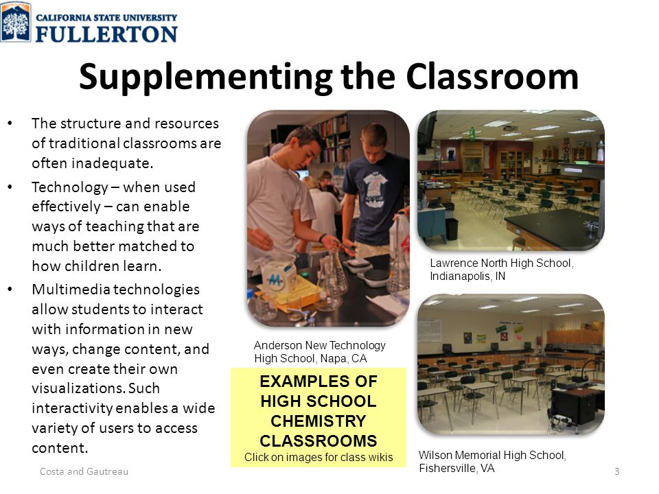 Supplementing the Classroom The structure and resources of traditional classrooms are often inadequate.