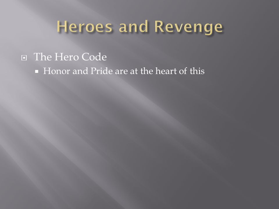  The Hero Code  Honor and Pride are at the heart of this