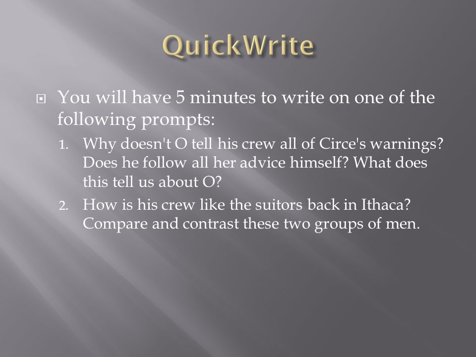  You will have 5 minutes to write on one of the following prompts: 1.