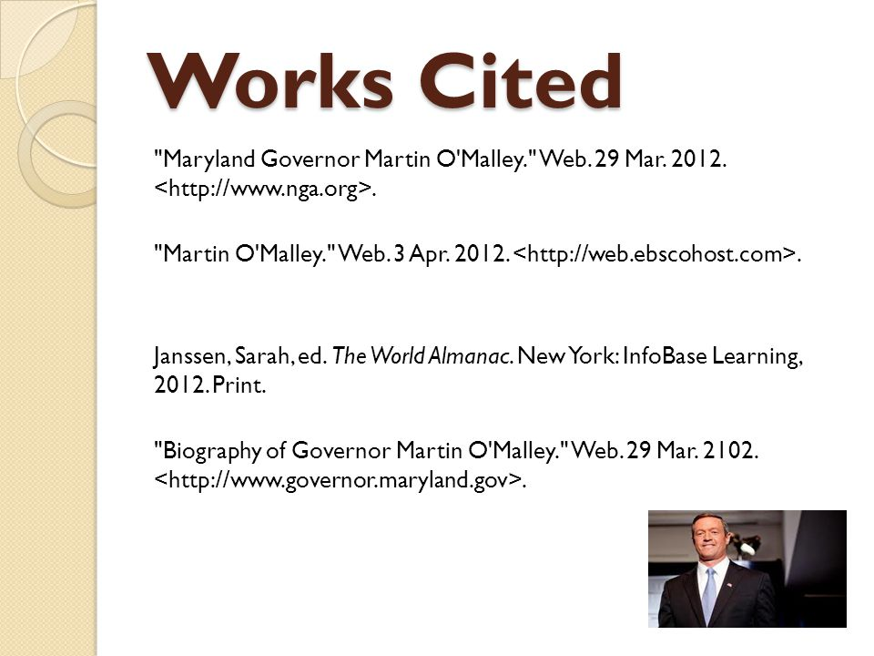 Works Cited Maryland Governor Martin O Malley. Web.