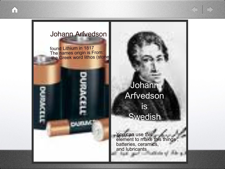 Johann Arfvedson is Swedish