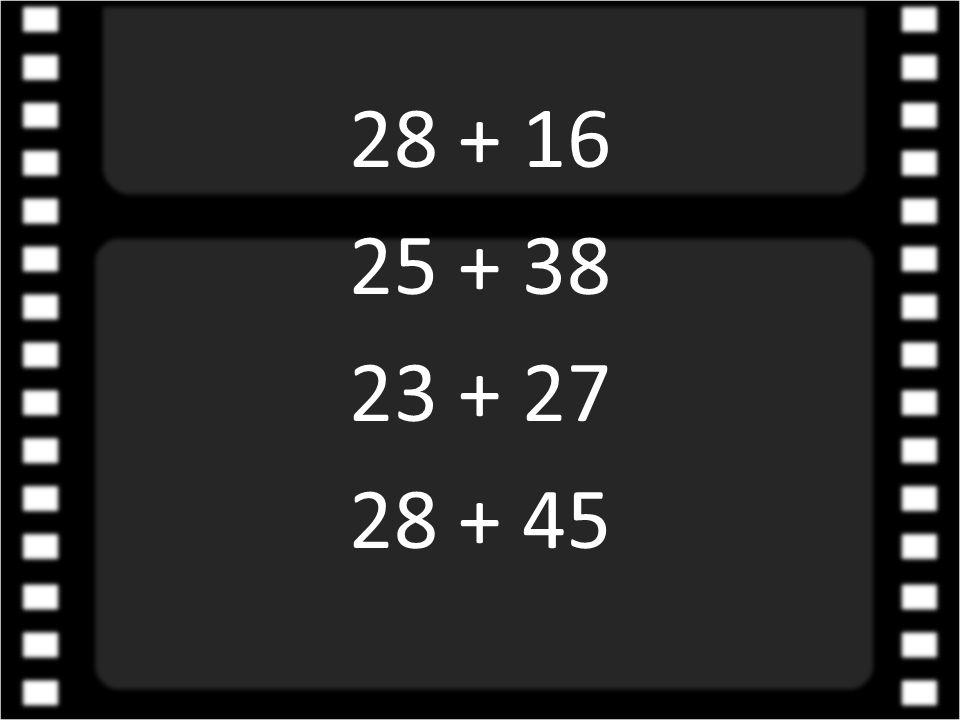 28 + 16 25 + 38 23 + 27 28 + 45