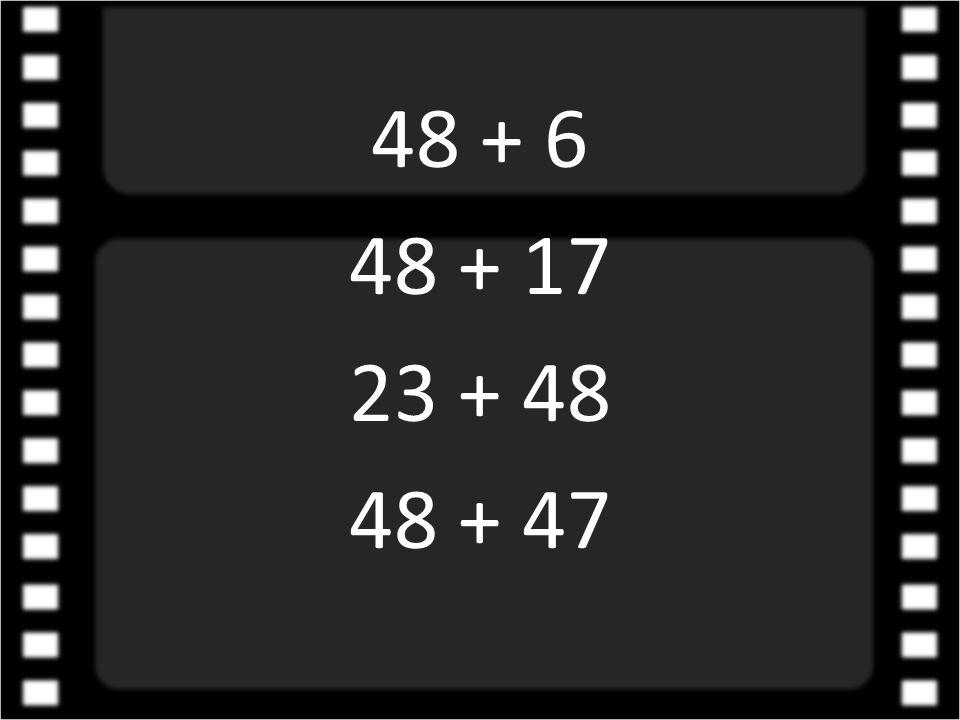 48 + 6 48 + 17 23 + 48 48 + 47