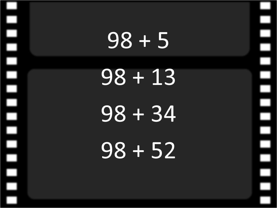 98 + 5 98 + 13 98 + 34 98 + 52