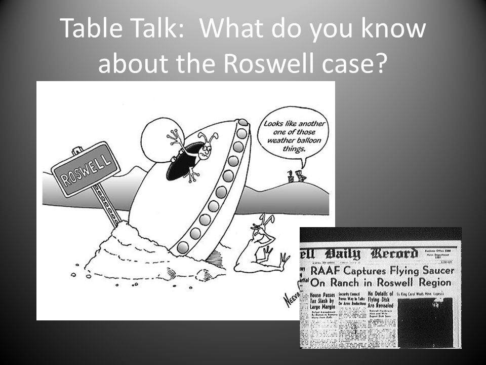 Table Talk: What do you know about the Roswell case?