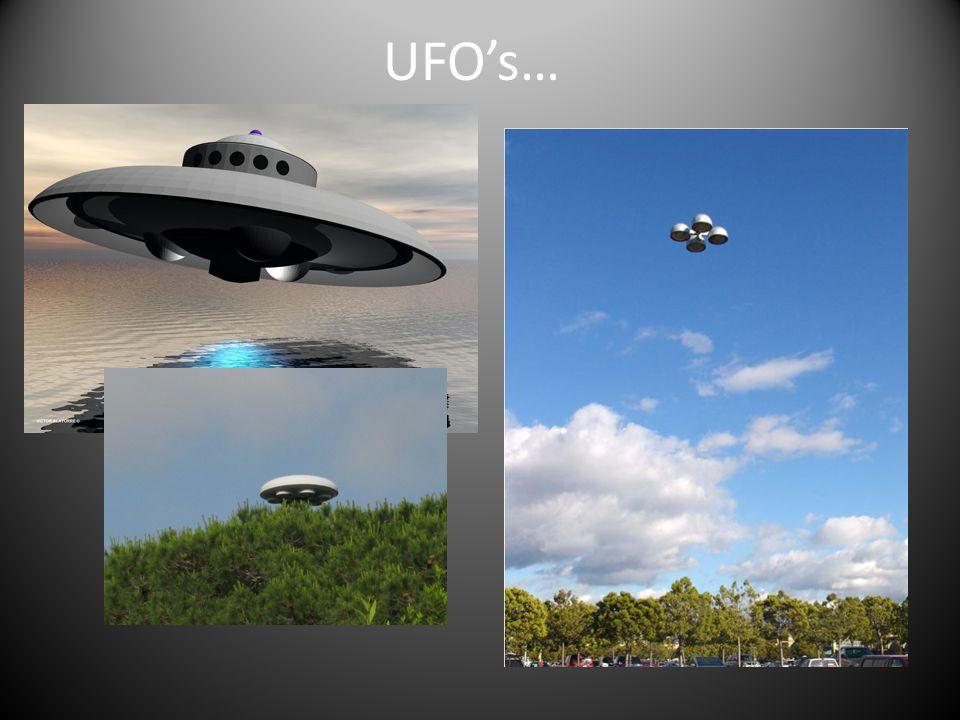 UFO's…