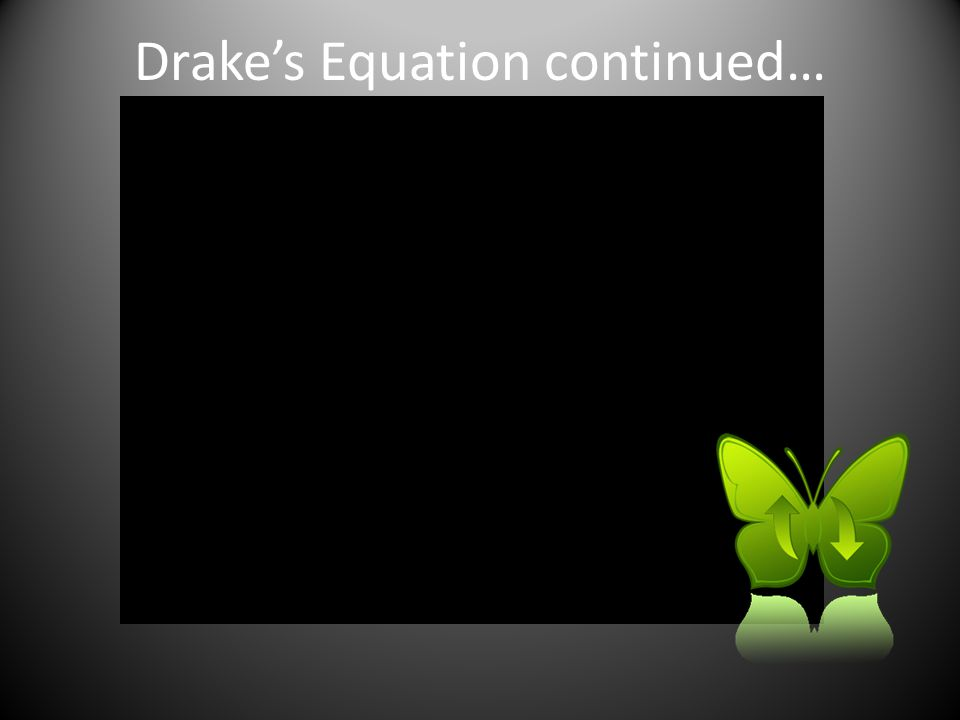 Drake's Equation continued…
