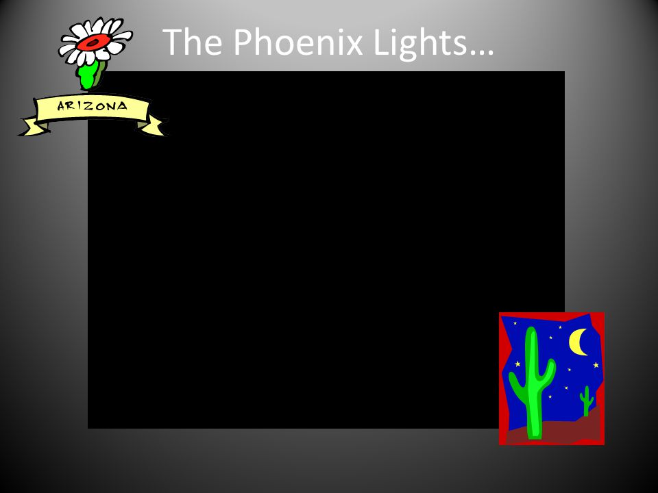 The Phoenix Lights…