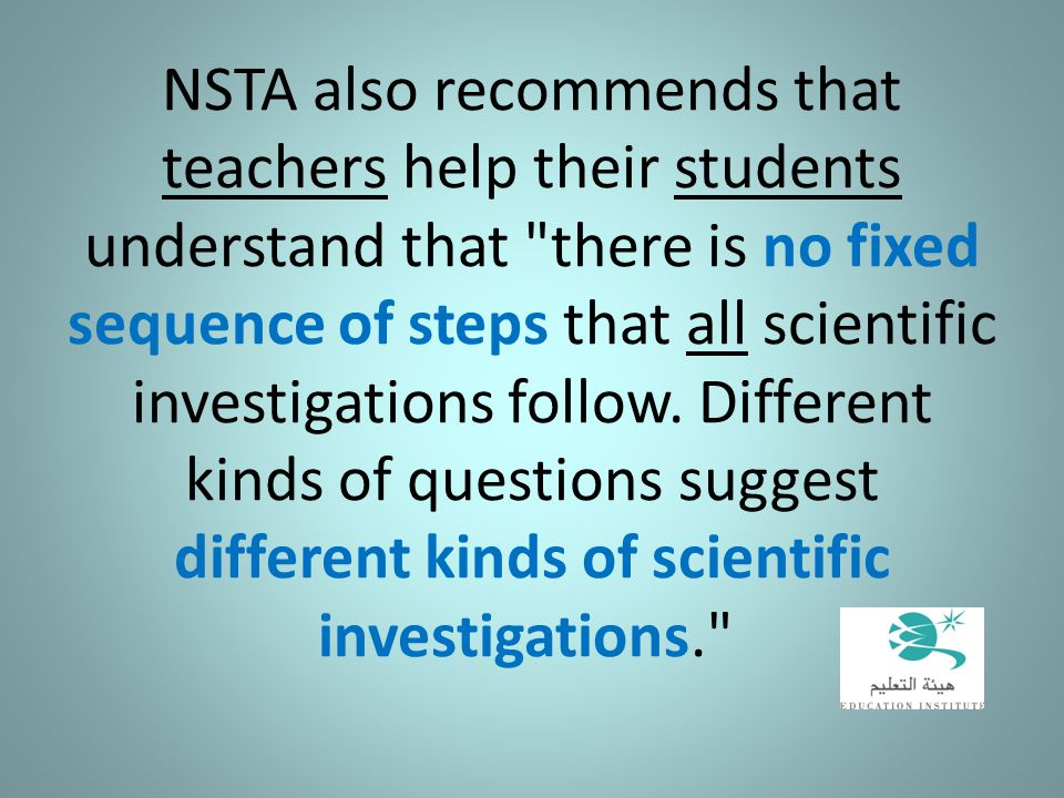 NSTA also recommends that teachers help their students understand that