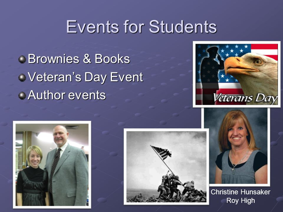 Events for Students Brownies & Books Veteran's Day Event Author events Christine Hunsaker Roy High