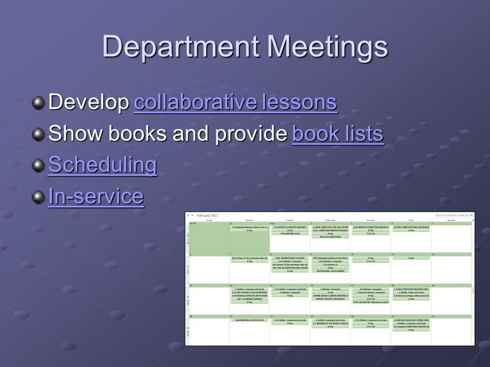 Department Meetings Develop collaborative lessons collaborative lessonscollaborative lessons Show books and provide book lists book listsbook lists Scheduling In-service