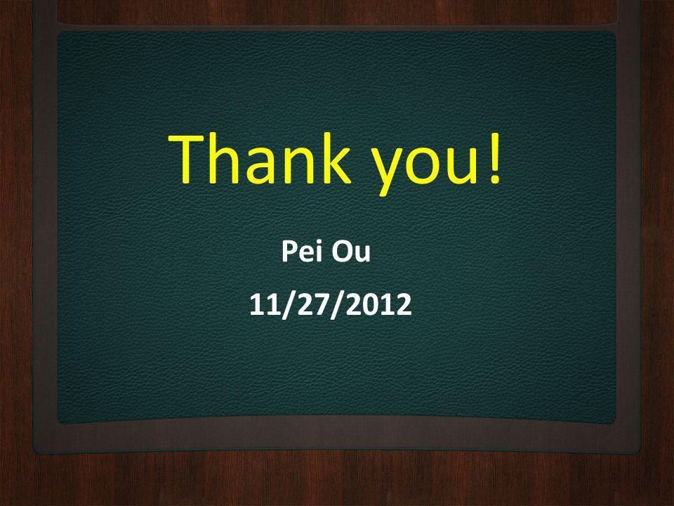 Thank you! Pei Ou 11/27/2012