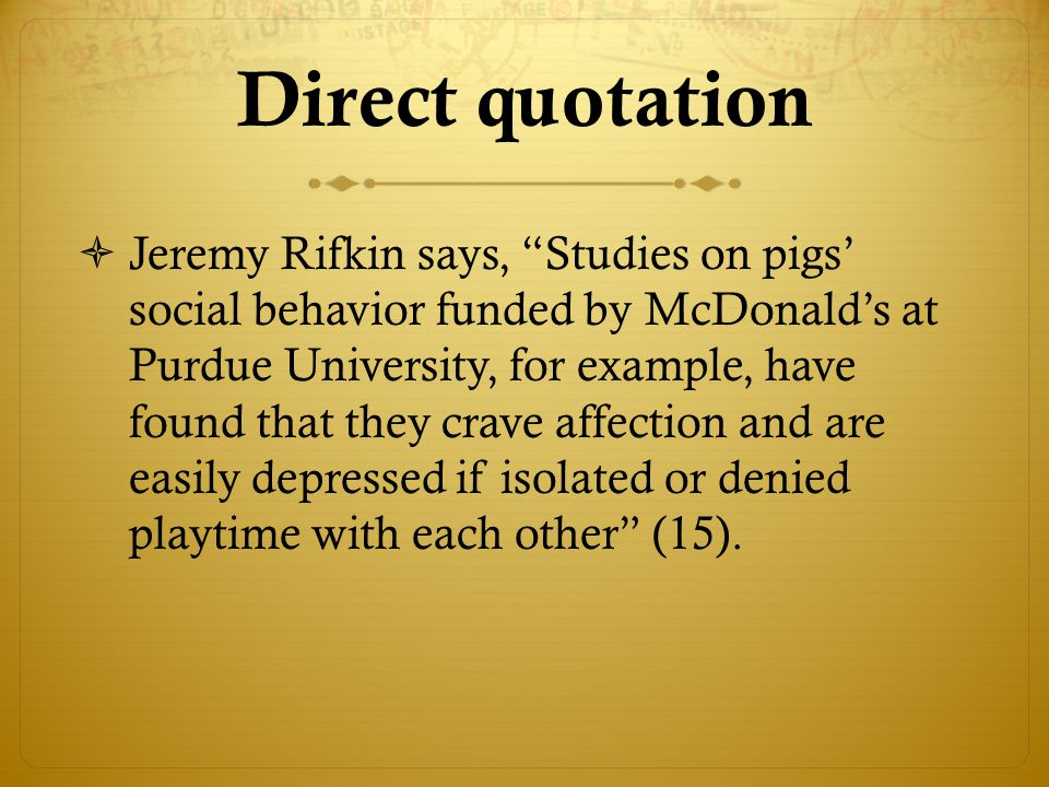 """Direct quotation  Jeremy Rifkin says, """"Studies on pigs' social behavior funded by McDonald's at Purdue University, for example, have found that they"""