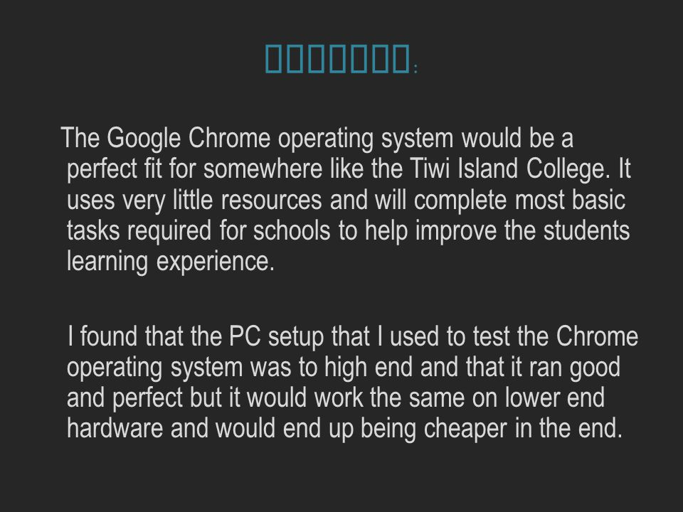 Summary : The Google Chrome operating system would be a perfect fit for somewhere like the Tiwi Island College.