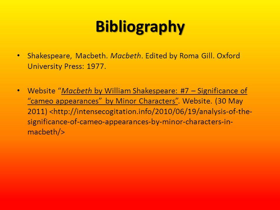 "Bibliography Shakespeare, Macbeth. Macbeth. Edited by Roma Gill. Oxford University Press: 1977. Website ""Macbeth by William Shakespeare: #7 – Signific"