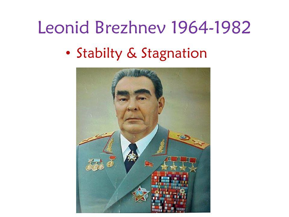 Leonid Brezhnev 1964-1982 Stabilty & Stagnation