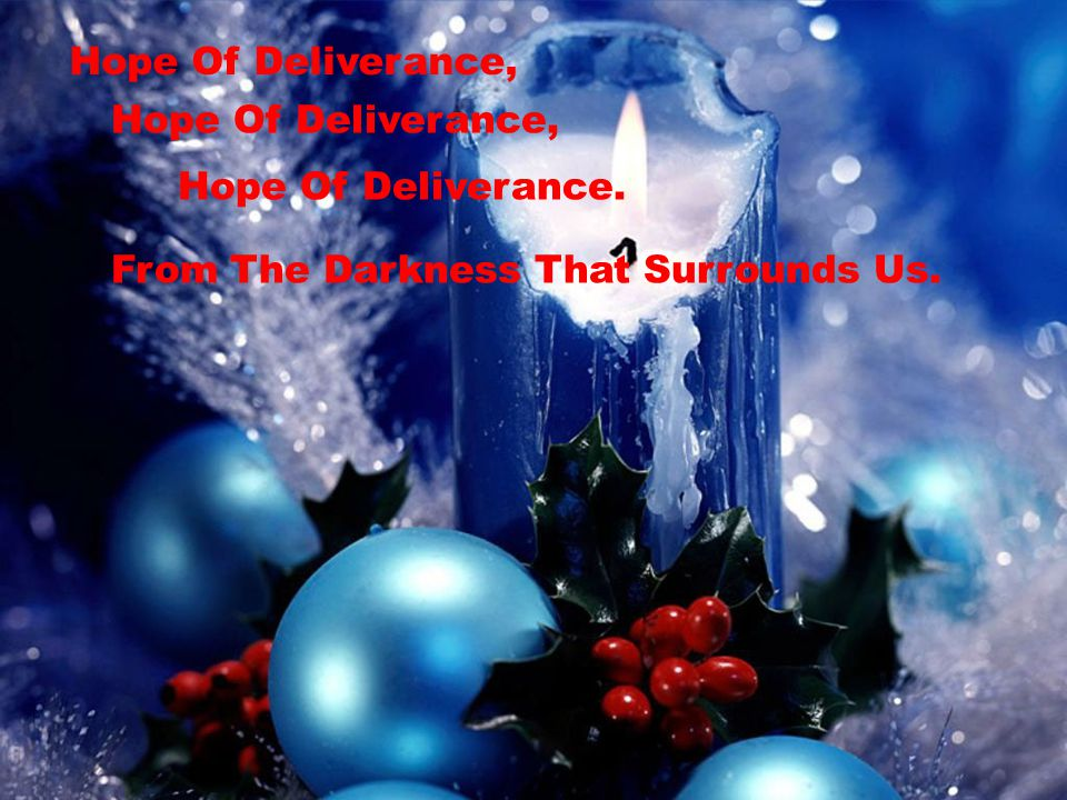 Hope Of Deliverance, Hope Of Deliverance. From The Darkness That Surrounds Us.