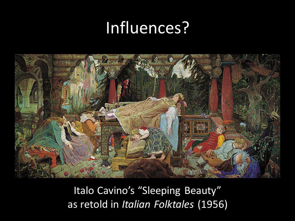 Influences? Italo Cavino's Sleeping Beauty as retold in Italian Folktales (1956)